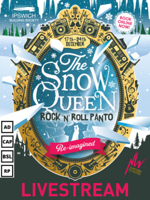 The image shows the artwork for 'The Snow Queen.' A large mirror is the central point of the image, a gold frame filled with the silhouettes of musical instruments and snowy scenes form the background behind the mirror. The mirror is shattering, shards of ice and glass scattering over the image, and in the middle of one broken point in the mirror is the silhouette of a couple. The image reads '17th - 24th December,' 'Book online now,' 'The Snow Queen: Re-imagined,' 'Limited seats available: 01473 295900 or watch at home: www.wolseytheatre.co.uk' and shows the logos of the New Wolsey and Ipswich Building Society, the sponsors of the show. Small icons on the left show that the show has audio description, captioning, British Sign Language and a relaxed experience version available. Along the bottom of the image, in large pink text, is the word 'Livestream,' indicating that this is the event to select if you are after livestreaming/online tickets.