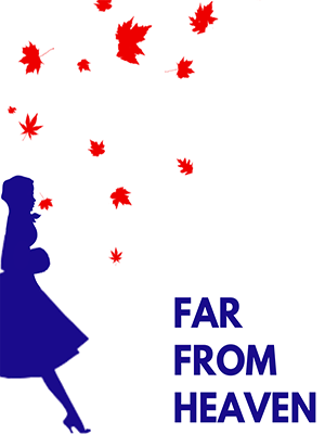 The blue silhouette of a young woman wearing a knee-length dress and with her hood up sits on a white background. To the right of the image are the words 'Far From Heaven' in blue, which she is walking towards. Red autumn leaves float down around her from the top of the image.
