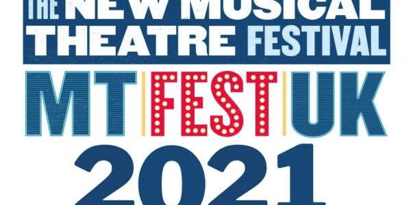 The landscape image has blocky text in capital letters, alternating colours between white and blue. The text reads 'The New Musical Theatre Festival: MT Fest UK 2021' with the word 'Fest' in red, with white circles in the letters like dressing-room lights.