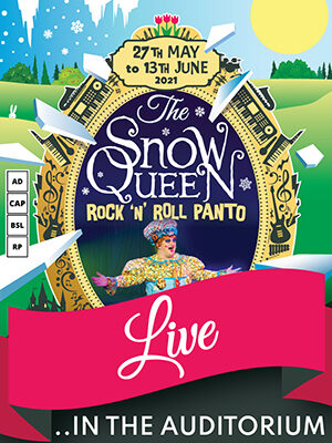 The image shows the artwork for 'The Snow Queen,' but this time with a more spring and summery theme - the background, while still under faint snow and shattering shards of ice, is a lush green with flowers and a light blue sky and large yellow sun. The mirror now reads the dates '27th May to 13th June 2021' and shows a photograph of Dame Sigrid Smorgasbord with her arms outstretched towards the audience at the bottom. Four boxes on the left show the show has audio description, captioning, British Sign Language and relaxed versions available. A large pink banner fills the bottom of the image, reading 'Live…' with the words 'in the auditorium' underneath.