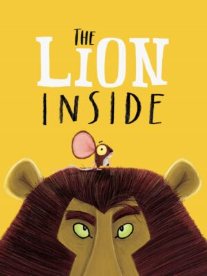 The image is yellow with the illustrated face of a lion appearing from the bottom. On his head, stands a little mouse. Above them, the image reads 'The Lion Inside.'