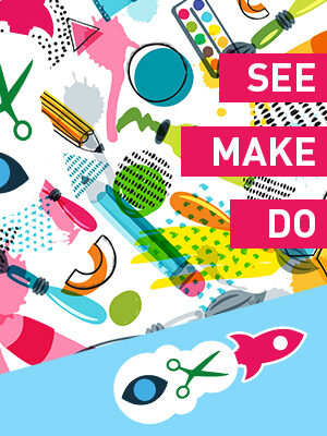 See, Make, Do