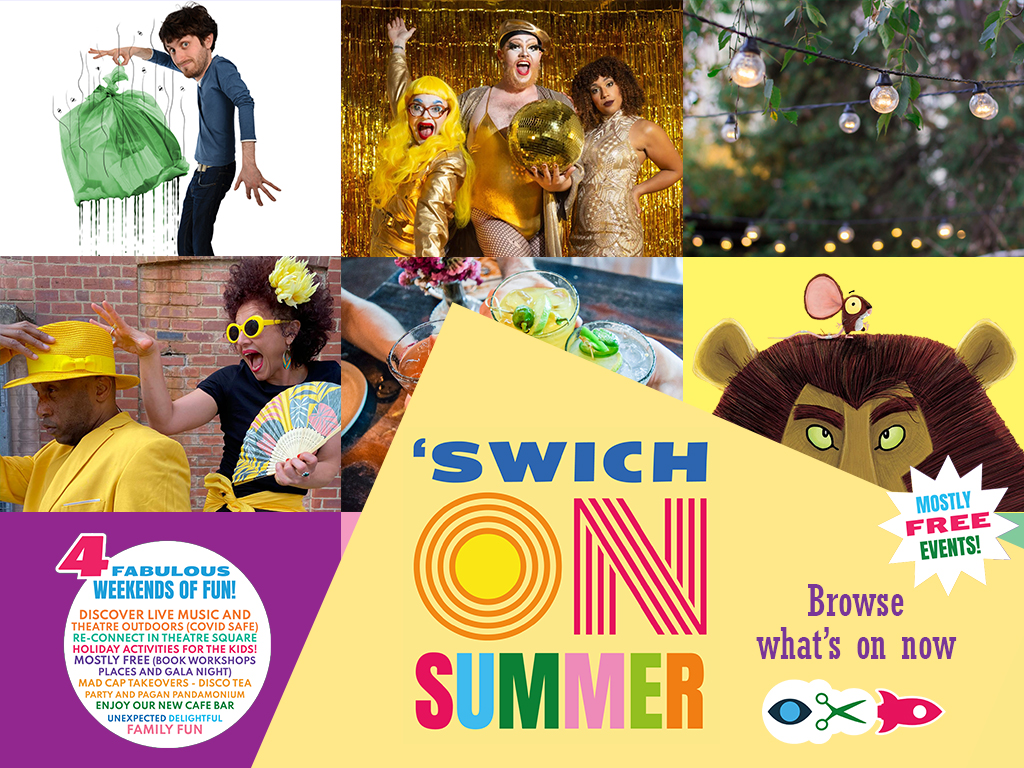 Image reads 'Swich on Summer: 'Browse all events now on the What's On page' and shows a patchwork of different images for shows in the programme.