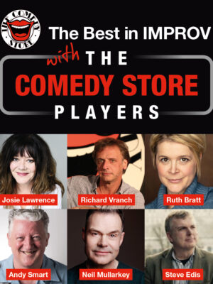 'The Best in Improv with the Comedy Store Players - Josie Lawrence, Richard Vranch, Ruth Bratt, Andy Smart, Neil Mullarkey and Steve Edis.'
